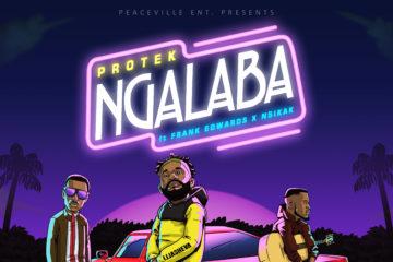 Protek Illasheva ft. Frank Edwards & Nsikak – Ngalaba