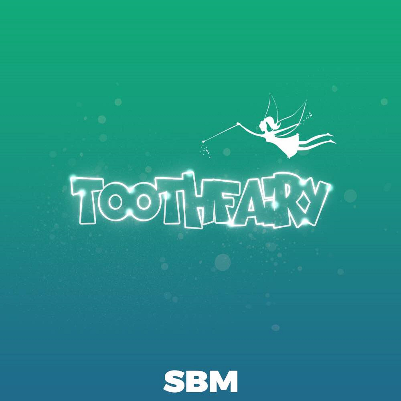 Sbm oloye – Tooth Fairy