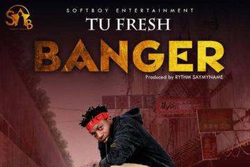 Tu Fresh – Banger