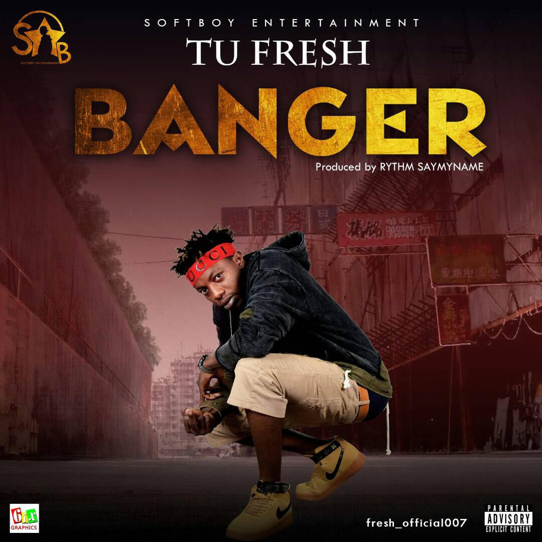 DOWNLOAD MUSIC: Tu Fresh – Banger