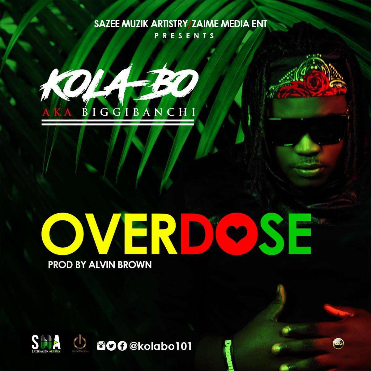 VIDEO: Kola-Bo – Overdose
