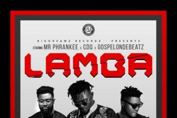 MR Phrankee X CDQ X GospelOnDeBeatz – Lamba