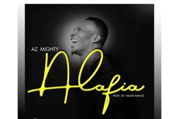 Az Mighty – Alafia (Prod. Major Bangz)