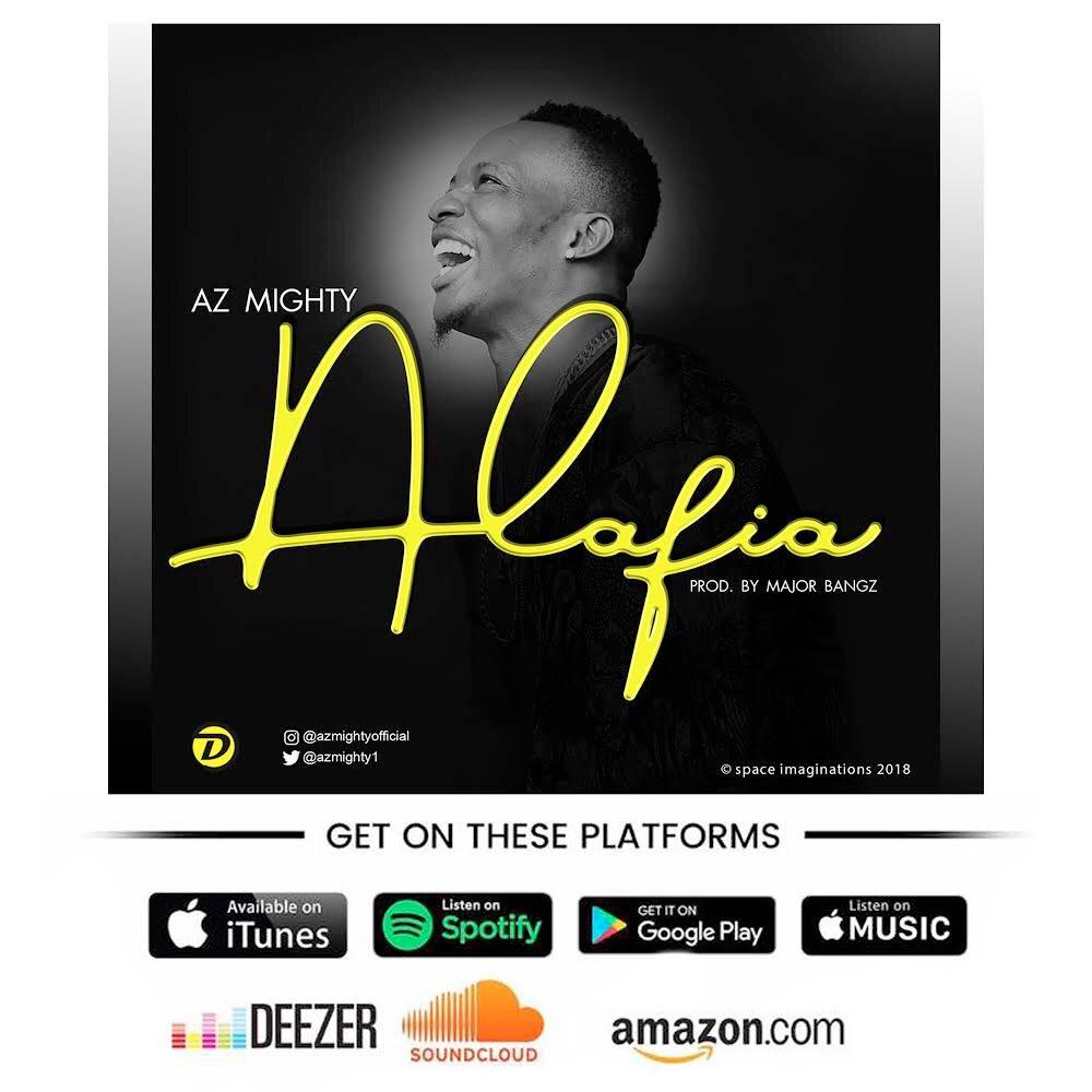 Az Mighty – Alafia (Prod. Major Bangz)