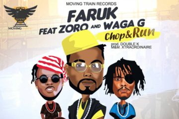 Faruk ft Zoro & Waga G – Chop & Run