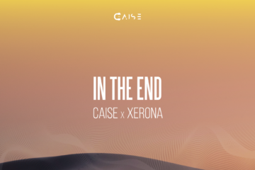 VIDEO: Caise x Xerona – In The End