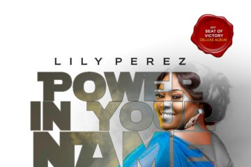 Lily Perez – Power In Your Name | Seat  Of Victory Deluxe Out Now!