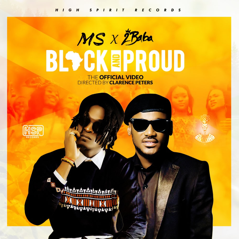 MS Ft. 2Face Idibia (2Baba) – Black AND Proud