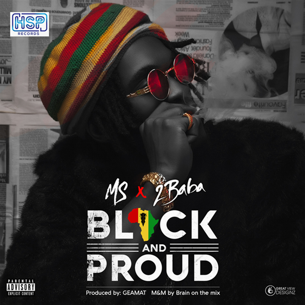 MS x 2Baba – Black and Proud
