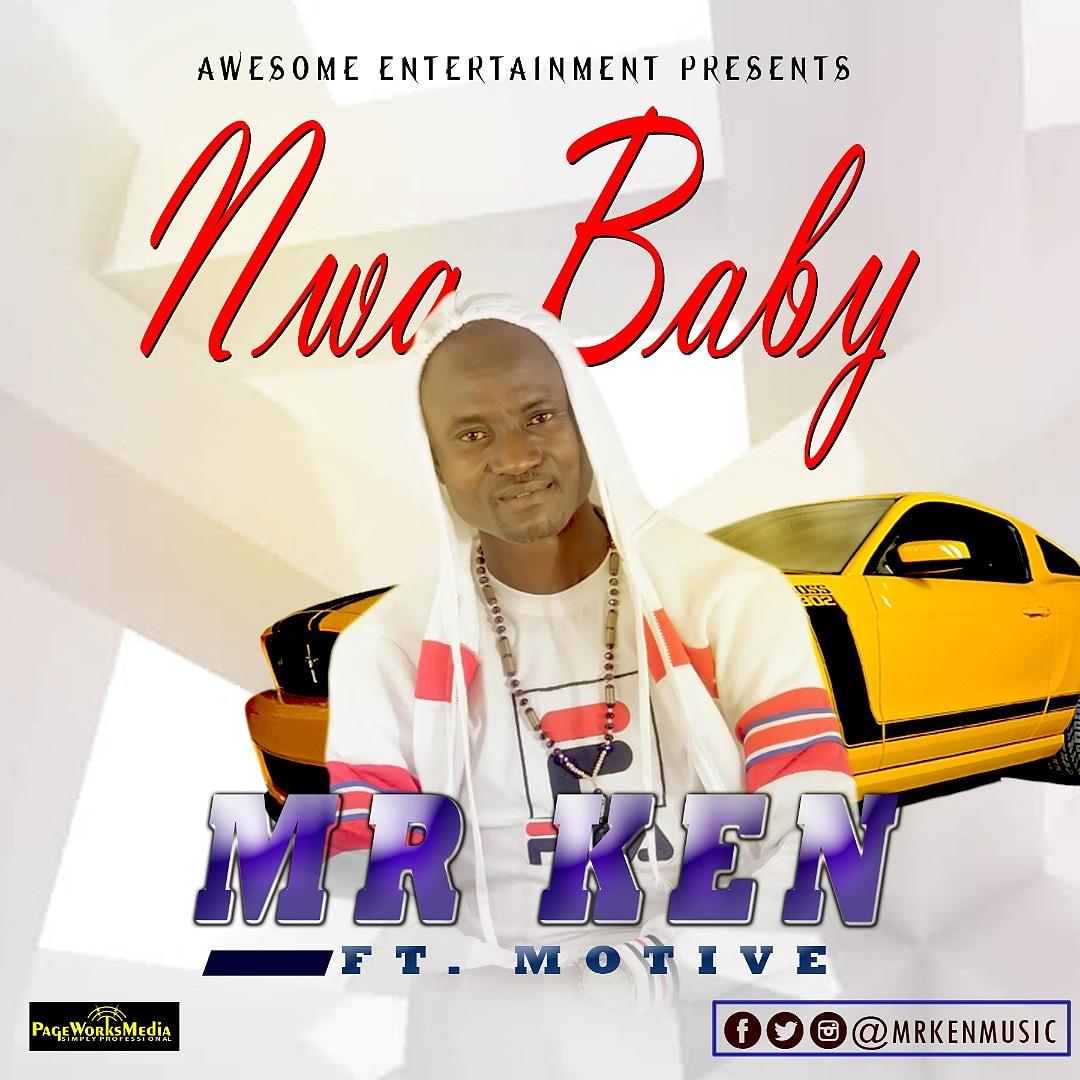 Mr Ken Ft. Motive – Nwa Baby