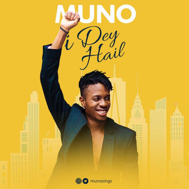 Muno - I Dey Hail