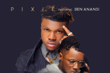 Pixie Ft. Ben Anansi – My Type