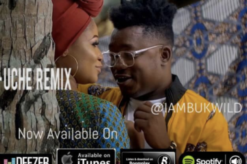 VIDEO: Bukwild ft. Magnito – Uche (Remix)