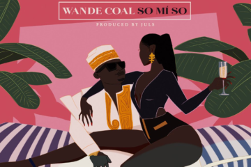 Wande Coal – So Mi So (Prod. Juls)