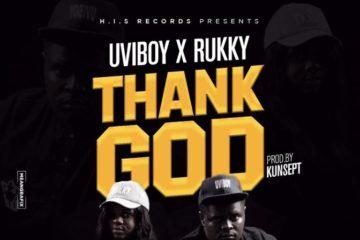 VIDEO: Uviboy Ft. Rukky – Thank God
