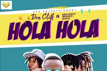 VIDEO: Don Clif – Hola Hola feat King Smuve X Bravado X Budda