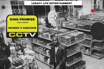 King Promise – CCTV ft. Mugeez & Sarkodie (Prod. Killbeatz)