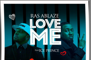 Ras Ablaze – Love Me ft. Ice Prince + Respect ft. Terry Apala