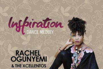 Rachel Ogunyemi & The Xcellentos – Inspiration (Dance & Praise Medley)