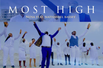 VIDEO: Nosa – Most High ft. Nathaniel Bassey