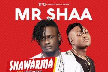 Mr Shaa ft. Idowest – Shawarma