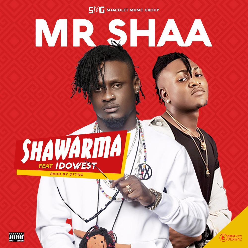 Mr Shaa ft. Idowest – Shawarma