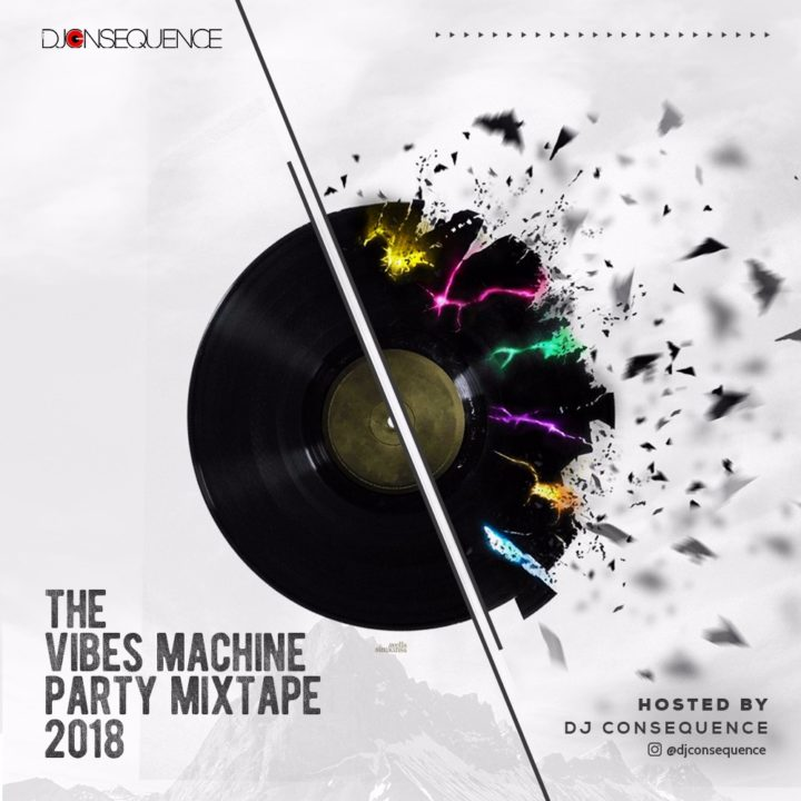 DJ Consequence - The Vibes Machine Party Mixtape 2018