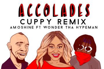 Amoshine ft. Wonder Tha Hypeman – Accolades (Cuppy Remix)