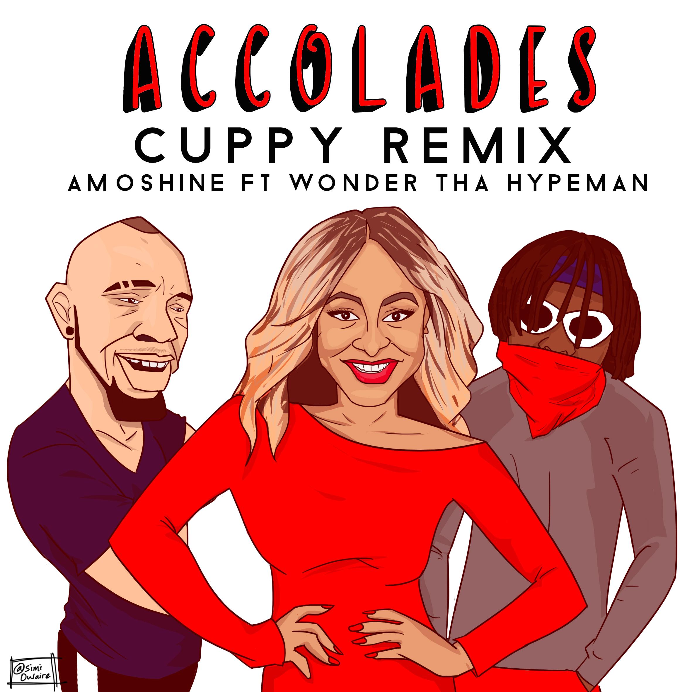 Amoshine ft. Wonder Tha Hypeman - Accolades (Cuppy Remix) - Latest Naija Nigerian Music, Songs & Video