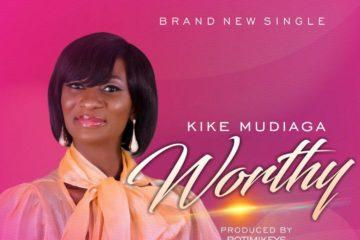 Kike Mudiaga – Worthy