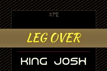 King Josh – Leg Over (Prod. Lord Sky)