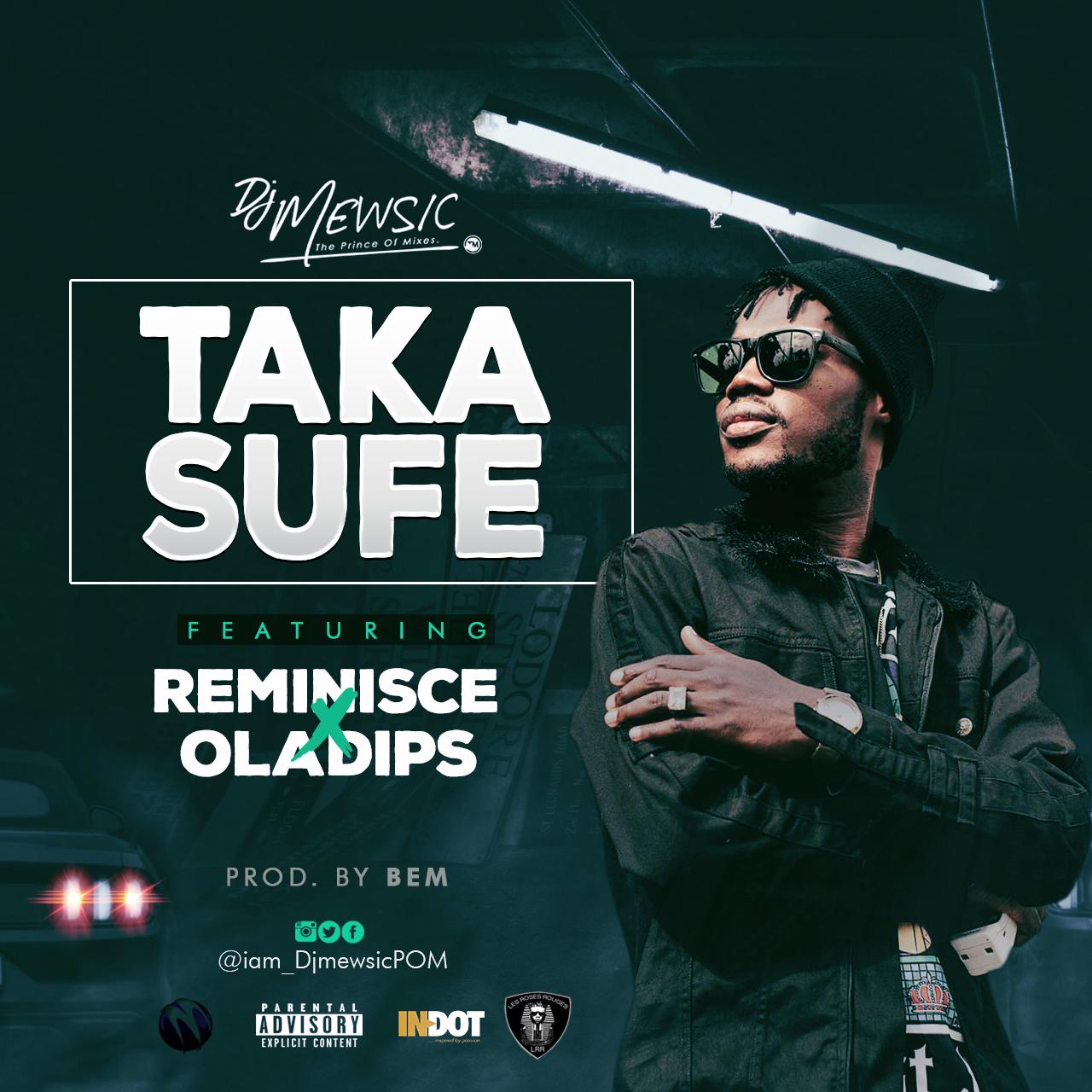 DJ Mewsic ft. Reminisce X Ola Dips - Taka Sufe