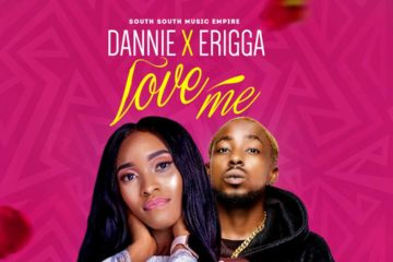 Erigga x Dannie – Love Me