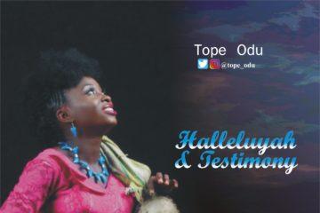 Tope Odu – Hallelujah | Testimony