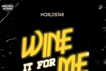 Worldstar ft. Dammy Krane X Zlatan X Cblack X Abramsoul – Wine It For Me