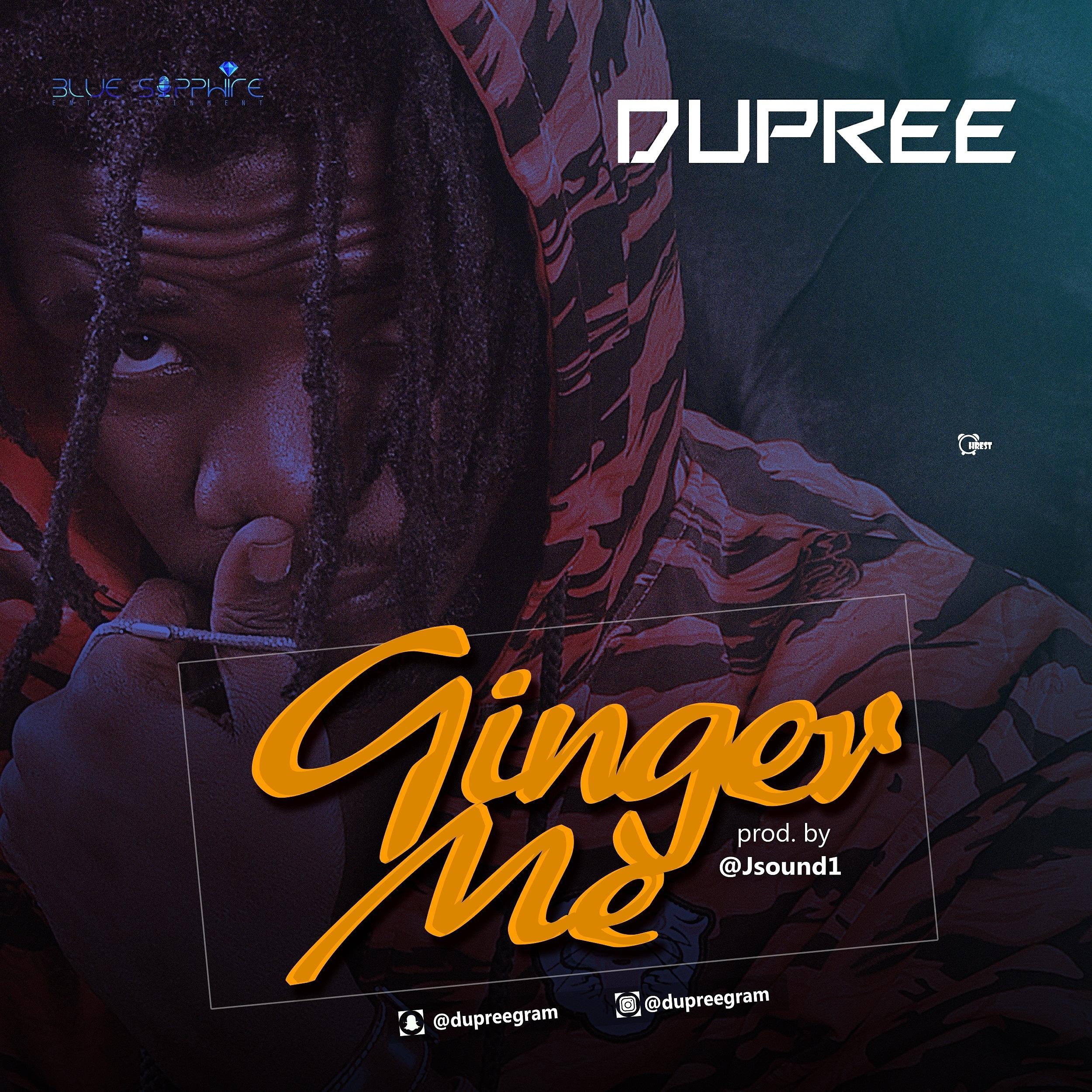 Dupree – Ginger Me (prod. Jsound)