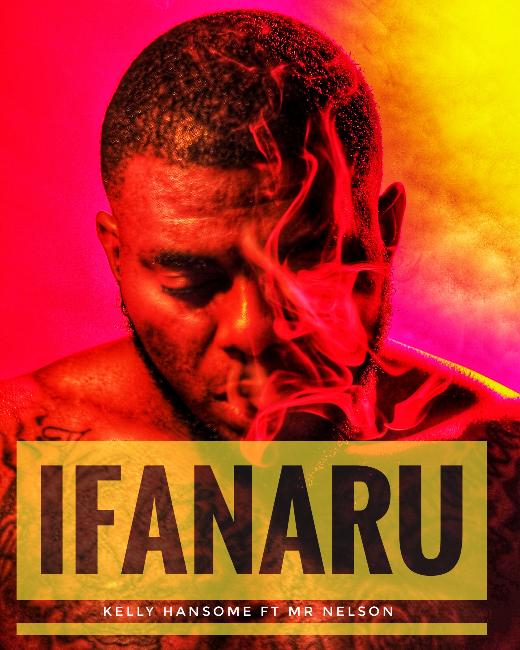 Kelly Hansome ft. Mr Nelson - Ifanaru
