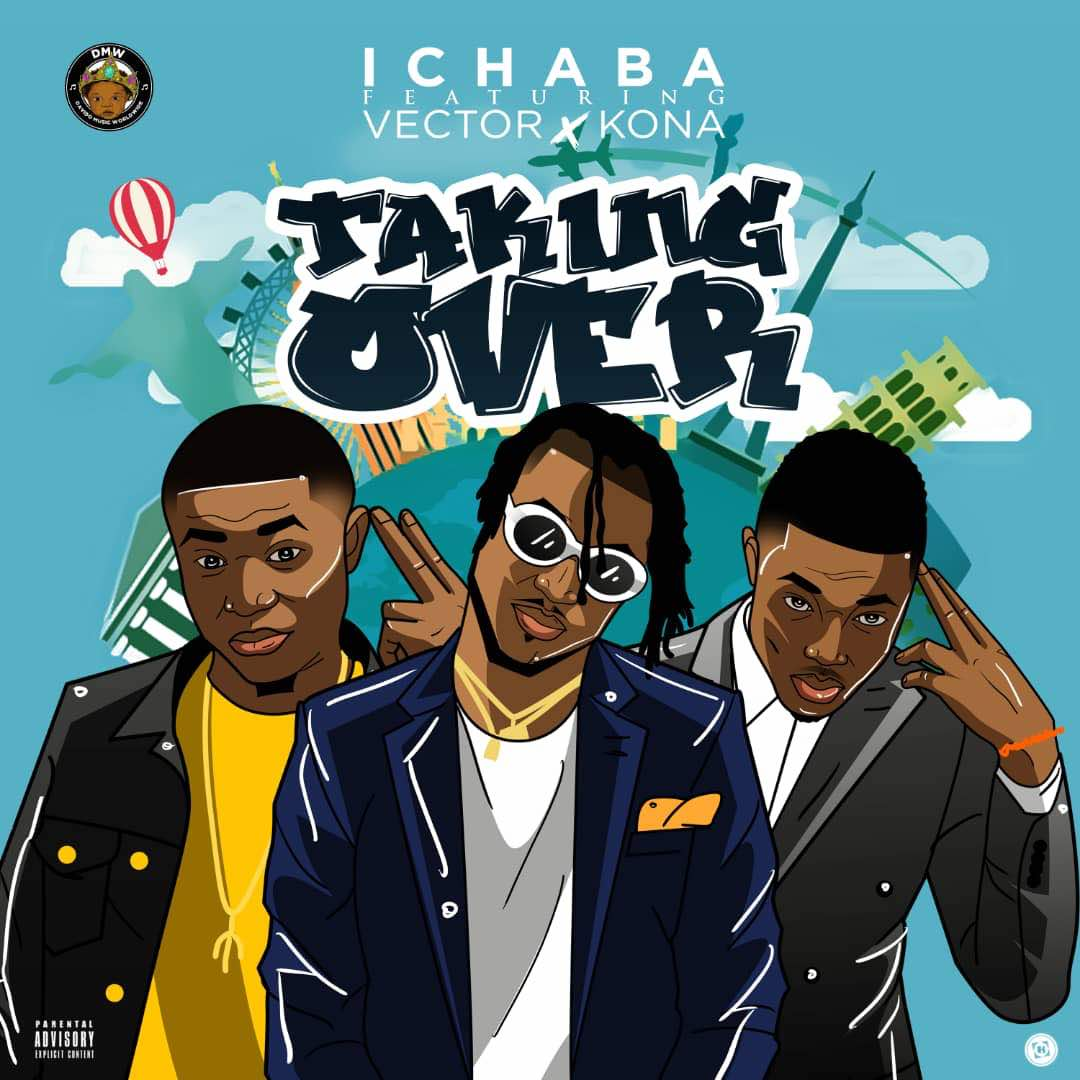 Ichaba ft  Vector x Kona – Taking Over