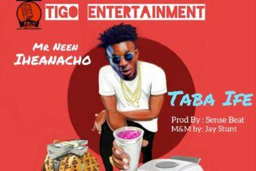 Mr Neen Iheanacho – Taba Ife
