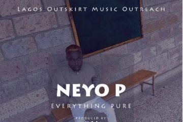 VIDEO: Neyo P – Everything Pure