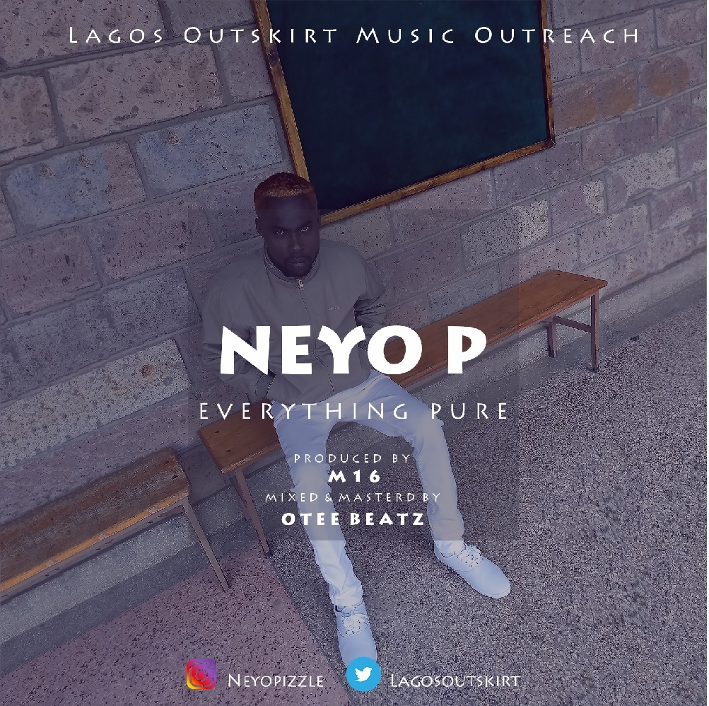 Neyo P – Everything Pure