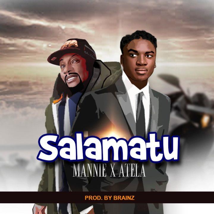 Mannie ft. Atela - Salamatu