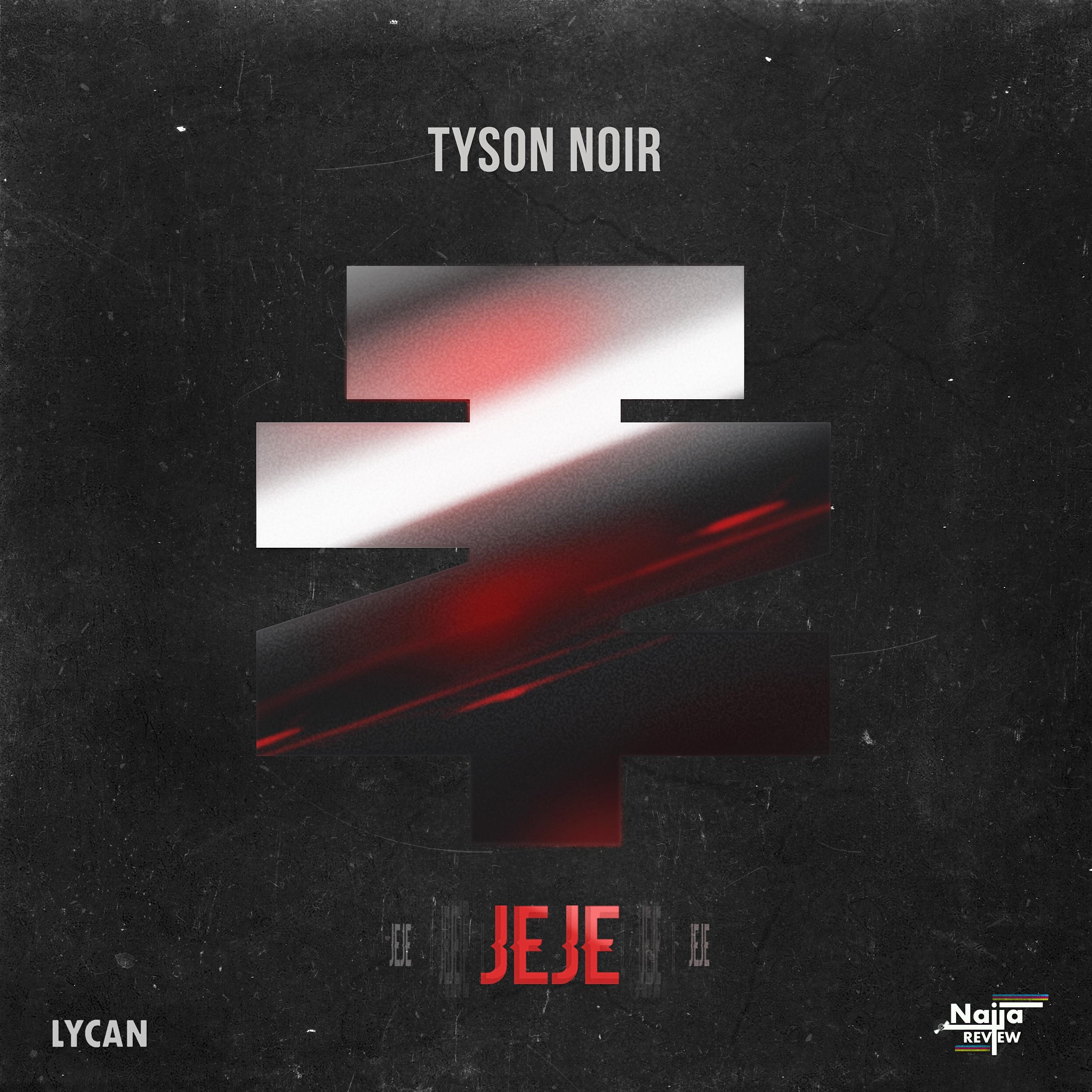 Tyson Noir – Jeje (Prod. by Somi Jones