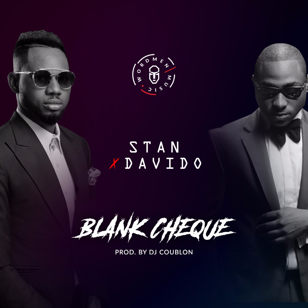 STAN Ft. DAVIDO – Blank Cheque (Prod Dj Coublon)