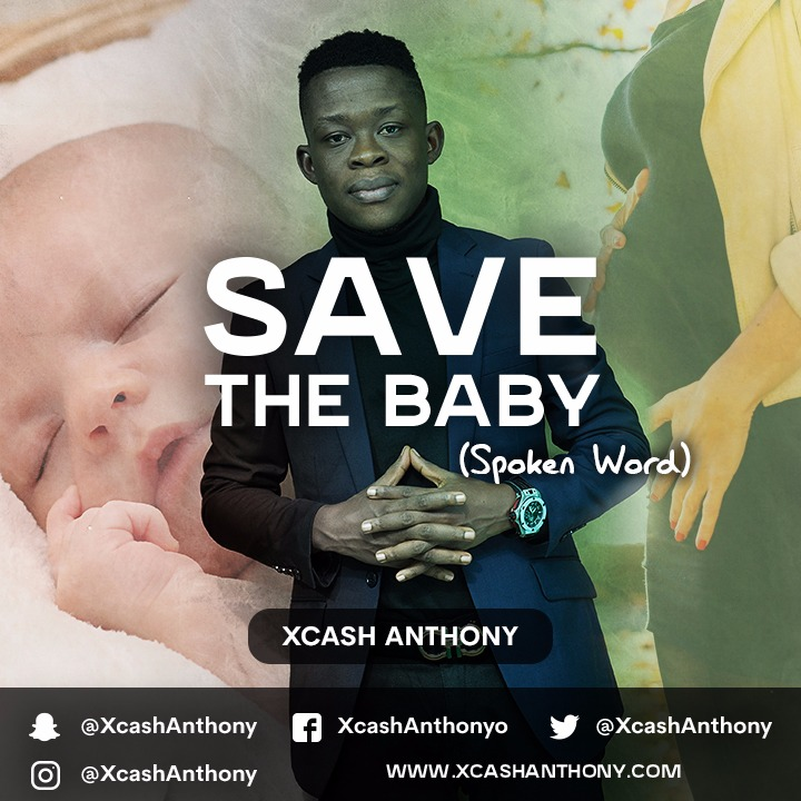Xcash Anthony – Save The Baby (Spoken Word)