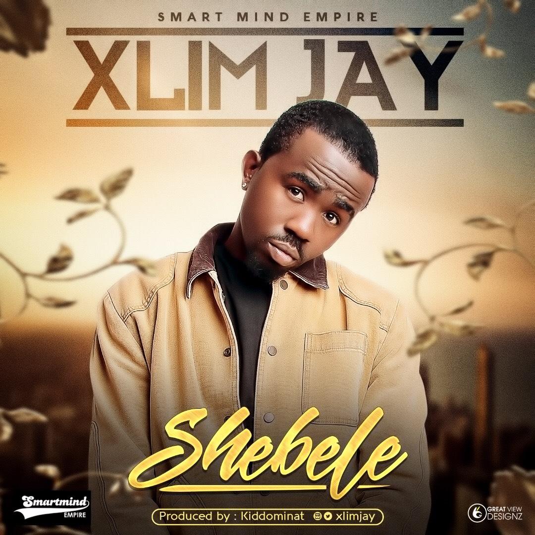 Xlim Jay – Shebele Prod Kiddominat