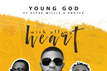 YoungGod Ft. Protek & Steve Williz – With All My Heart