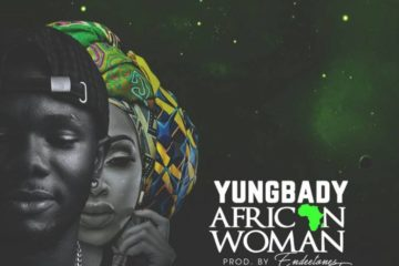 VIDEO: YungBady  – African Woman