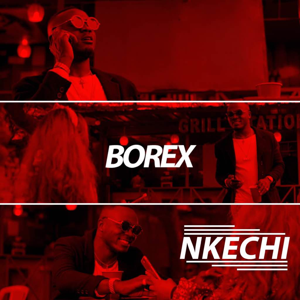 "VIDEO: Borex – ""Nkechi"" Starring Amoshine"