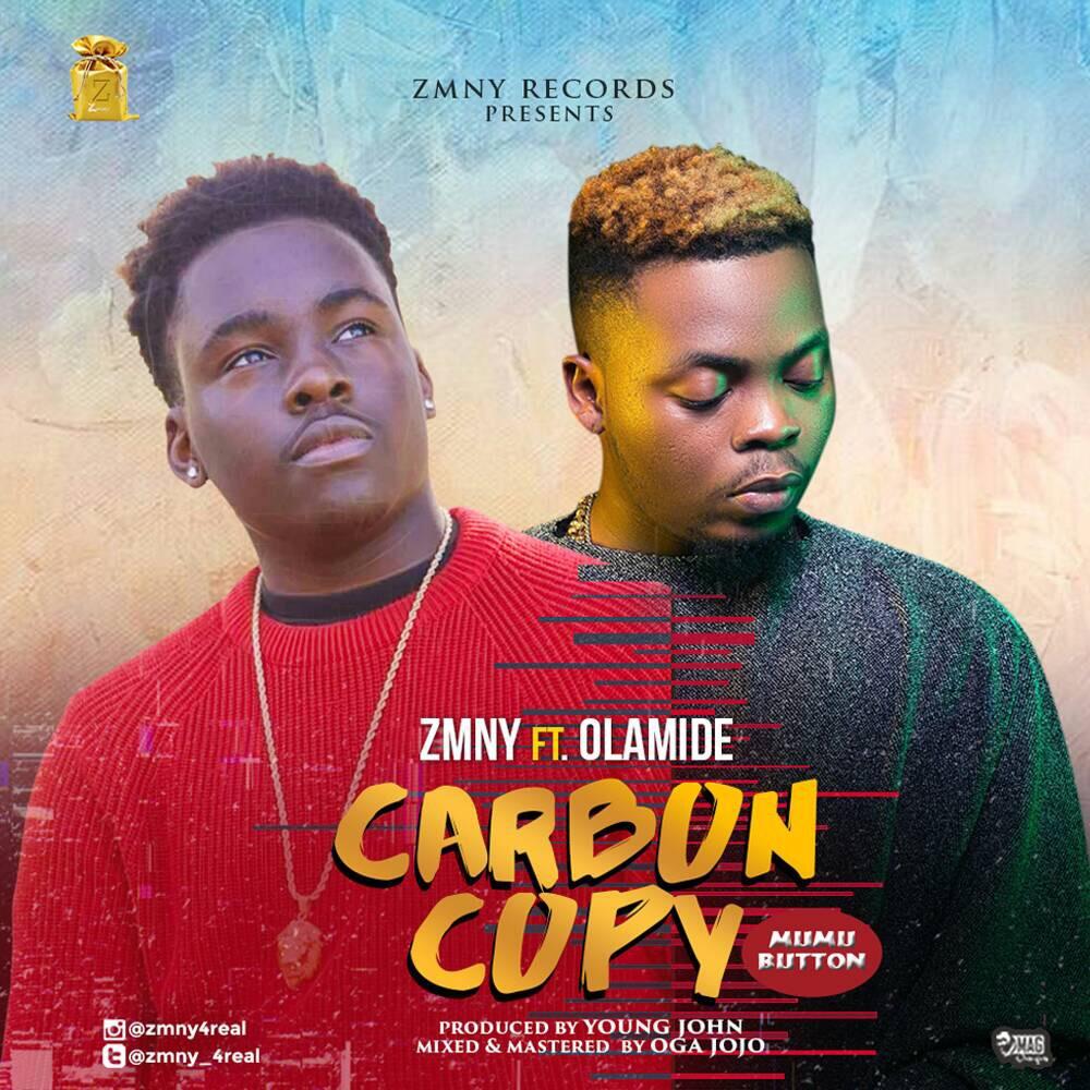 ZMNY ft. Olamide – Carbon Copy (Prod. by YoungJohn)